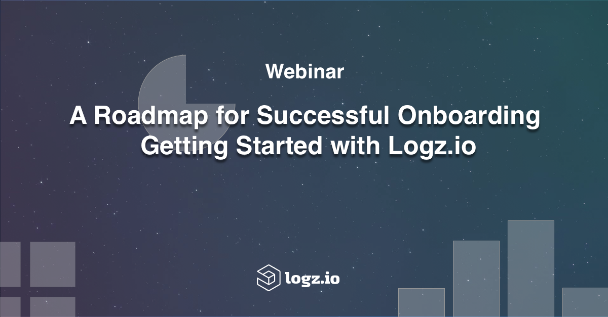 A Roadmap for Successful Onboarding - Getting Started with Logz.io