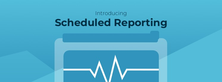 scheduled reporting