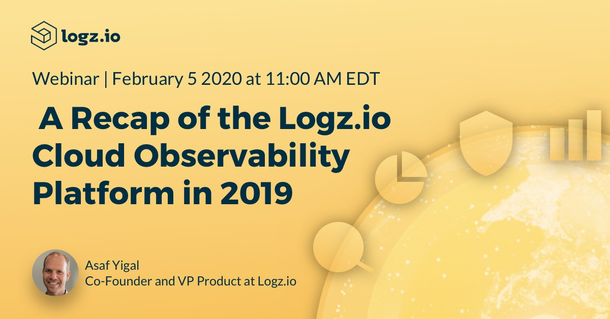 A Recap of the Logz.io Cloud Observability Platform in 2019