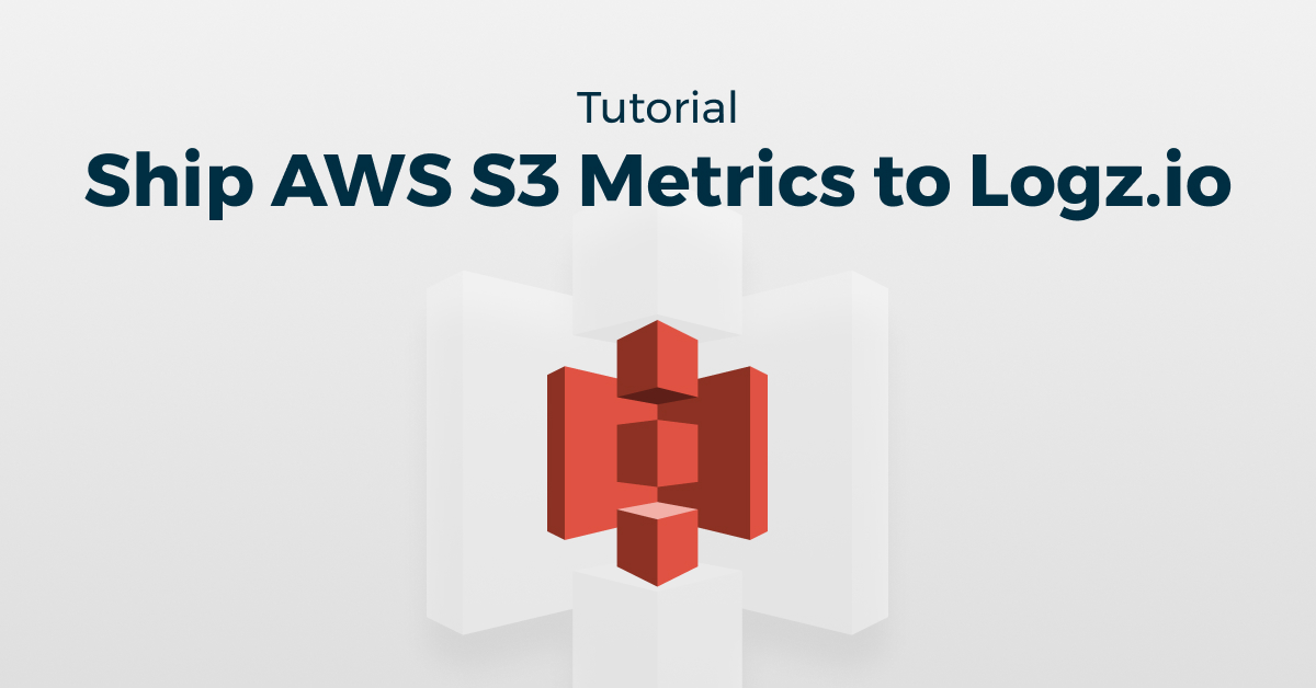Shipping AWS S3 CloudWatch Metrics to Logz.io Grafana
