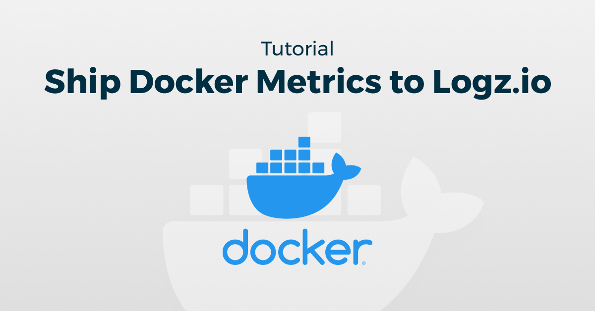 Shipping Docker Metrics to Logz.io