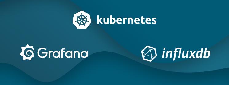 Using Grafana and InfluxDB on Kubernetes