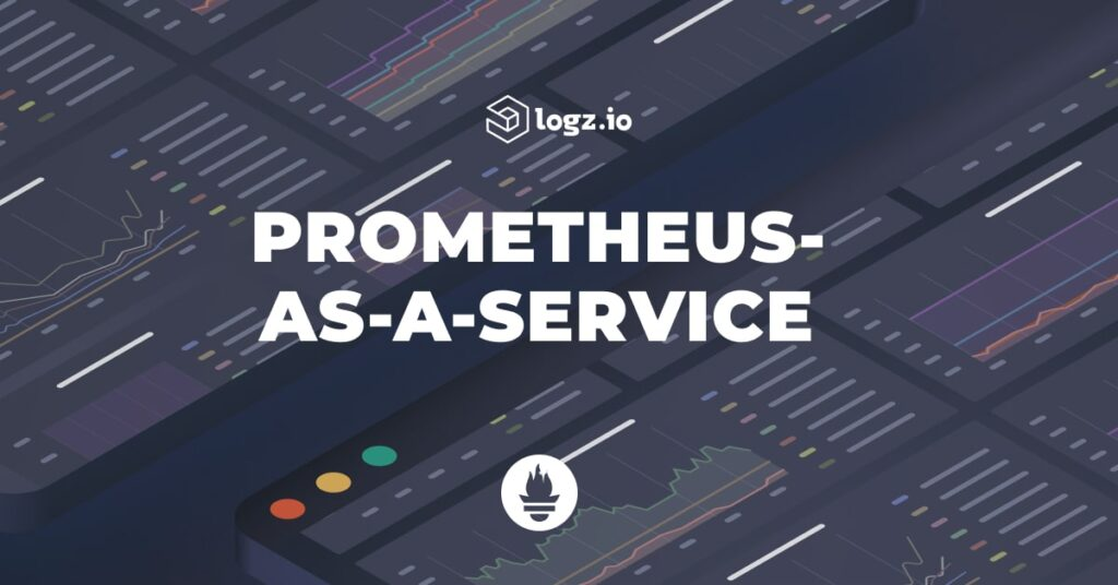 Prometheus-as-a-service for Logz.io Infrastructure Monitoring