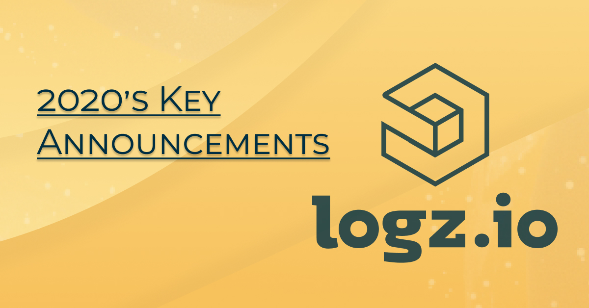 Logz.io's Key Announcements 2020