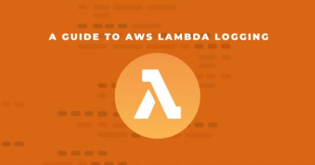 A Guide to AWS Lambda Logging with Logz.io