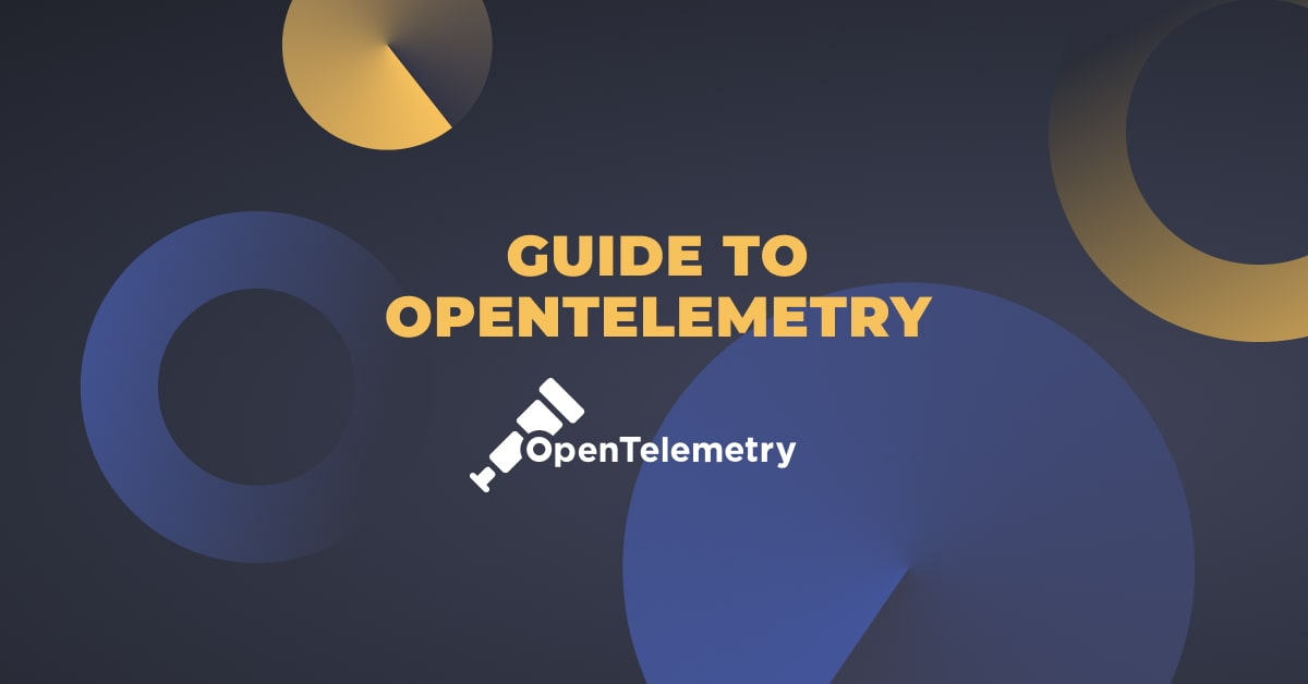 Guide to OpenTelemetry
